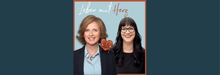 Podcast Leben mit Herz mit Anke Sommer und Christine Blohmann über ihr Unternehmersein.